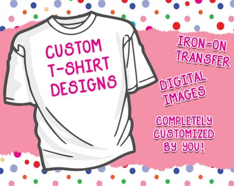custom t shirt designs iron on transferprint at home free shipping. beautiful ideas. Home Design Ideas