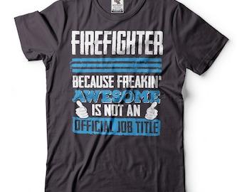 Firefighter T-Shirt Funny Firefighter Tee Shirt Gift For Firefighter