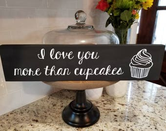 "I love you more than cupcakes black and white 3""x15"" wood sign with cupcake art"