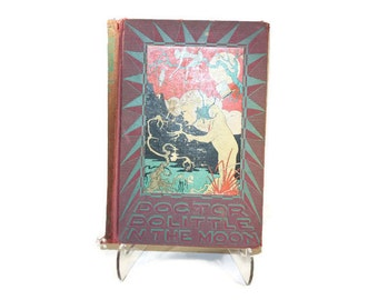 Doctor Dolittle in the Moon, by Hugh Lofting, published 1928 by Stokes