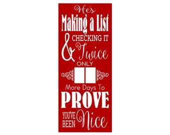 He's Making a List and Checking it Twice Only _ More Days to Prove You've Been Nice-Christmas Countdown Wood Sign with tags or chalkboard