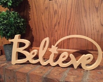 Unfinished Cursive Believe Sign