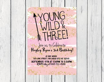 Young Wild & Three Watercolor Personalized birthday  invitation- ***Digital File*** (YW3-PnkGold13)