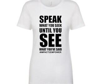 Impact2Empower Speak What You Seek Boyfriend T-Shirt