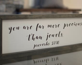 You Are More Precious Than Jewels Wood Framed Sign