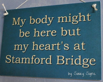 My Heart's at Stamford Bridge Chelsea - EPL - English football and soccer sign.