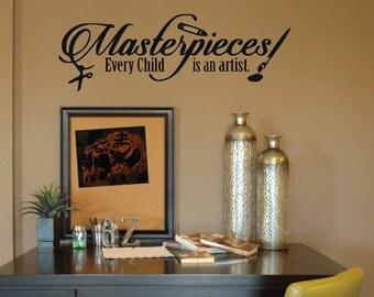 2 Masterpieces Every child is an artist.  - Vinyl Decal - Wall Vinyl - Wall Decor - Decal - Wall Decal - masterpieces wall vinyl