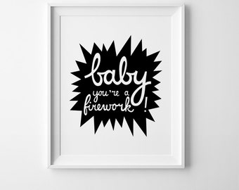 Baby you're a firework, Scandinavian print,