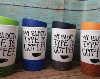 My Blood Type Coffe Cup