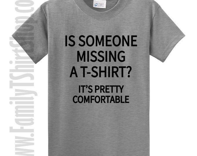 Is Someone Missing a T-shirt? It's Pretty Comfortable T-shirt