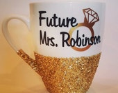 FUTURE MRS. (insert name) - hand glittered coffee mug in  gold or silver glitter - made to order