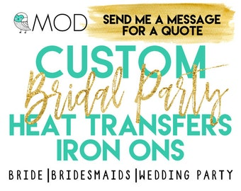 Custom Iron On Decals - Bridal Bachelorette Wedding Party - Heat Transfers - Gold Foil - Gold Glitter - TShirts - Totes - Bride Squad