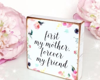 First My Mother Forever My Friend...