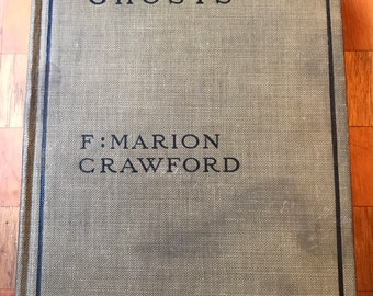 "Antique Paranormal Fiction ""Wandering Ghosts"" by F: Marion Crawford ca. 1911 Rare Find"