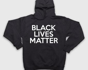 Black Lives Matter Hoodie - Political Shirts - BLM Shirt - Black Lives Matter Shirt - Protest Shirts - Trump Shirts - Trump Hoodie - #BLM