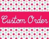 Custom order for Ria