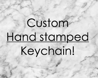 Custom Hand stamped Keychain!