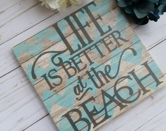 Life is better at the Beach sign, beach decor,  beach living, beach gifts, wooden beach signs, nautical decor, beach room decor