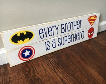 Every Brother Is A Superhero Wood Pallet Sign - READY TO SHIP!!