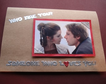 Star Wars Handmade Card - LEIA AND HANS - Film Quote - Someone Who Loves You