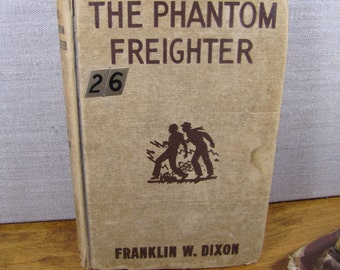 Vintage Book - The Hardy Boys Mystery Stories - The Phantom Freighter - Franklin W. Dixon - 1947 Edition