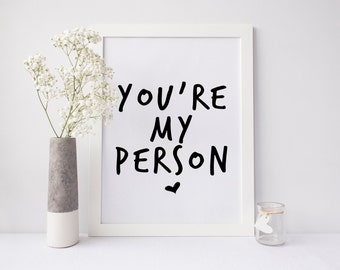 Youre My Person Printable Art, my person digital print, instant download, friendship print, friend gift, love print, typography print