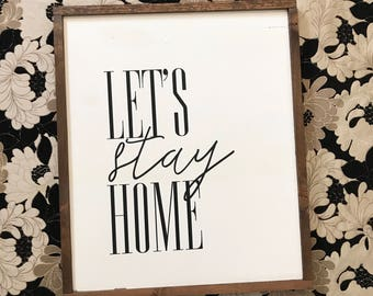 Let's stay home 22x26 / hand painted / wood sign / farmhouse style / rustic