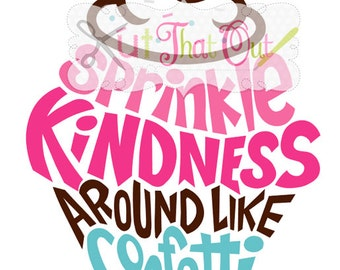 EXCLUSIVE Sprinkle Kindness Around Like Confetti  SVG & DXF File