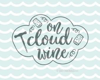 On Cloud Wine SVG Wine Vector File. Cricut Explore & more. I'm On Cloud Wine Wine Lover Drinker Cork Corkscrew SVG