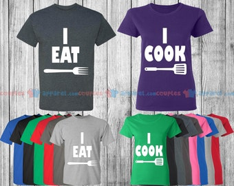 I Cook & I Eat - Matching Couple Shirts - His and Her T-Shirts - Love Tees