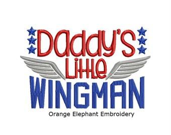 Daddy's Little Wingman Unique Urban Machine Embroidery Design digital File