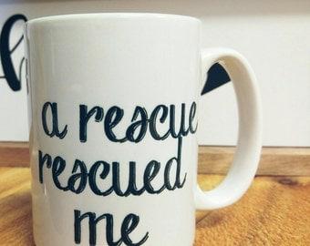 A Rescue Rescued Me 15oz mug