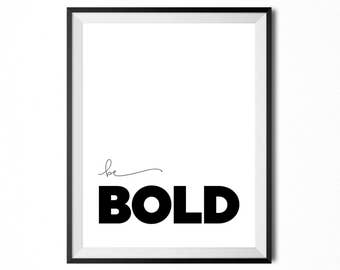 Be Bold, Printable Art, Quote, Motivational Typography Print, Minimalistic Print, Digital Print, Black And White, INSTANT DOWNLOAD