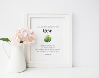 Watercolor Scripture  Print,  INSTANT DOWNLOAD, Digital Watercolor Print, Downloadable Art, Isaiah 43:19  Print, I am doing a new thing art