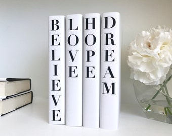 Believe Hope Love Dream Books, Inspirational Books, Grey and White Decorative Books, Book Decor, Believe in Yourself, Book Gift for Friend