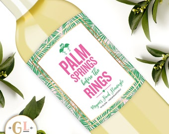 Palm Springs Before Wedding Rings Wine Labels, Palm Springs Bachelorette Party, Tropical Luau Bachelorette, Last Flamingle Champagne Labels