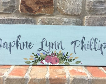 Custom floral name sign Personalized Floral Wood Sign Floral Baby Nursery Baby Gift Girls Room Home Decor Hand Painted