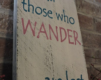 Not All Those Who Wander are Lost Handpainted Sign