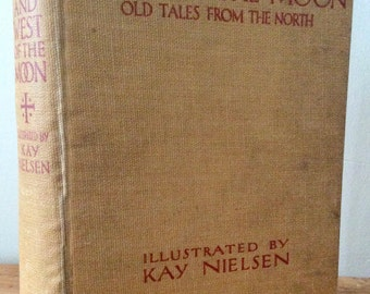 East of the Sun and West of the Moon, Old Tales from the North, Kay Nielsen, 1922, early printing, tipped in illustrations, antique book