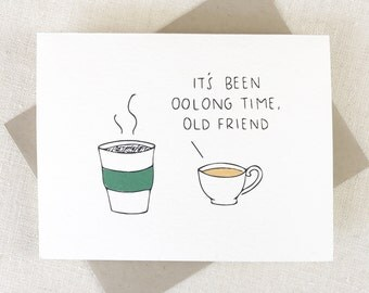 Miss You Card, Funny Coffee Card - OOLONG TIME, Tea Card, Best Friend Card, Freindship Card, Thinking of You card, Long Distance Card