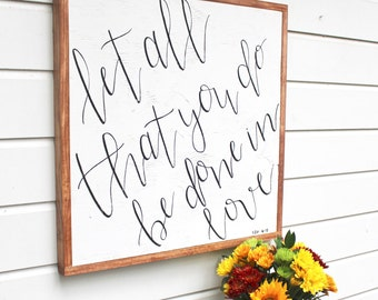 Let All That You Do Be Done In Love | 1 Corinthians 16:14 | Farmhouse Sign | Framed Wooden Sign