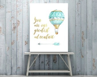 Adventure Nursery, You Are Our Greatest Adventure Print, Baby Nursery Wall Art, Hot Air Balloon, Adventure Print, Nursery Decor, Quotes, My