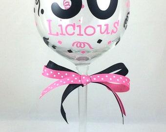 30 Licious Wine Glass, Birthday Wine Glass, Custom Birthday Glass, Custom Vinyl 30th Birthday Glass, 30th Birthday Glass, 30th Birthday Wine