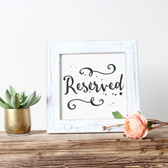 Printable Wedding Sign, Reserved, Reception Signs, Table Decorations, DIY Wedding Sign, Digital Download Print, Quote Printables