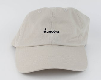 B. Nice Hat - Tan Embroidered Dad Hat - Polo Hat - Curved Brim Six Panel Fabric Strap Hat - Be Nice Happiness I Love You - Brand New