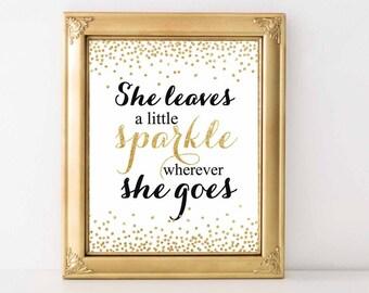 She Leaves A Little Sparkle Wherever she goes, Black and Gold glitter, Black  Gold Birthday/Shower,8x10, Black and Gold Decor, Digital File.