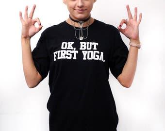Ok But First YOGA Tshirt Mens Womens T shirt Top STP47