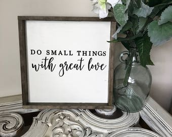 Do Small Things With Great Love. Wood Sign. Quote Wood Sign. Inspirational Wood Sign. Farmhouse Style Sign. Framed Wall Art. Rustic.