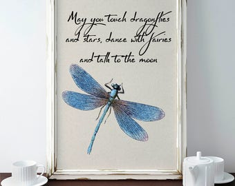 Dragonfly printable, may you touch dragonflies and stars, dance with fairies and talk to the moon, nursery art, dragonfly poster, home decor