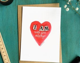 A6 Fine Art Print 'I AM with you always' Matthew 28v20 with kraft envelope - Bible verse, Faith, Encouragement, Declaration